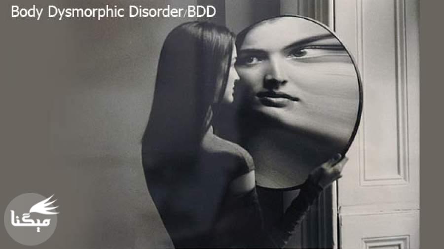 اختلال بدشکلی بدنی ( BDD )